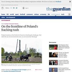 On the frontline of Poland's fracking rush