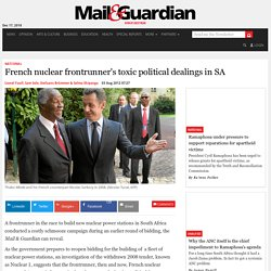 French nuclear frontrunner's toxic political dealings in SA