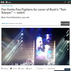 "Fan fronts Foo Fighters for cover of Rush's ""Tom Sawyer"" — watch"