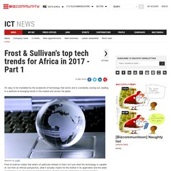 Frost & Sullivan's top tech trends for Africa in 2017 - Part 1