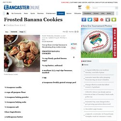 Frosted Banana Cookies - LancasterOnline: Recipes