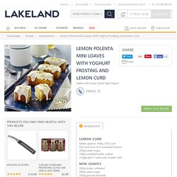 Lemon Polenta Mini Loaves With Yoghurt Frosting and Lemon Curd in partywinners at Lakeland