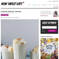 Frozen Banana Creams. - How Sweet Eats