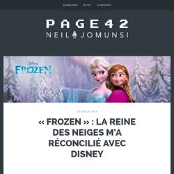 «Frozen» : la Reine des Neiges m'a réconcilié avec Disney