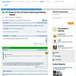 How to Fix a Frozen Samsung Galaxy Tablet [Solved] - Tablets - Android Tablets