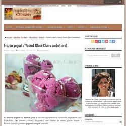 Frozen yogurt / Yaourt Glacé (Sans sorbetière)