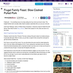 Frugal Family Feast: Slow-Cooked Pulled Pork