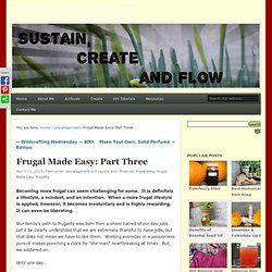 Frugal Made Easy: Part Three | Sustain, Create and Flow