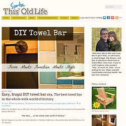 Easy, frugal DIY towel bar: aka, The best towel bar in the whole wide world of history