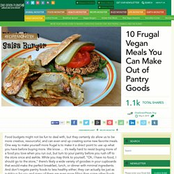 10 Frugal Vegan Meals You Can Make Out of Pantry Goods