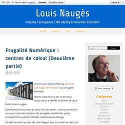 Frugalité Numérique : centres de calcul (Deuxième partie) - Louis Naugès