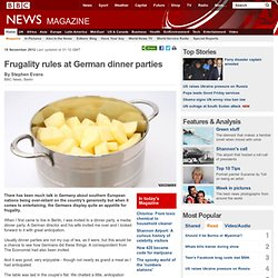 Frugality rules at German dinner parties