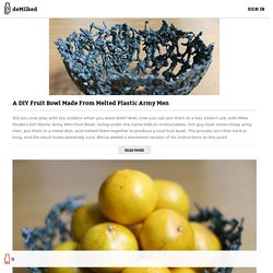 A DIY Fruit Bowl Made From Melted Plastic Army Men