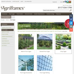 Fruit Cages - Agriframes