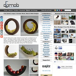 Fruit (Bowl) Loops: 8 Circular Wood, Glass & Metal Designs | Designs &a... - StumbleUpon