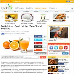 "Fruit Juices: Don't Let the ""Pure"" Label Fool You"