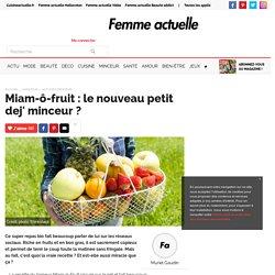 Miam-ô-fruit : le nouveau petit dej' minceur ?