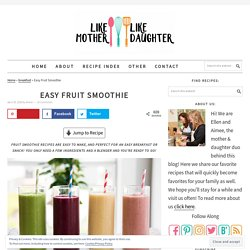 Easy Fruit Smoothie - Like Mother Like Daughter