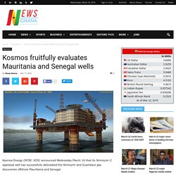 Kosmos Fruitfully Evaluates Mauritania And Senegal Wells