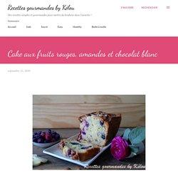 Cake aux fruits rouges, amandes et chocolat blanc