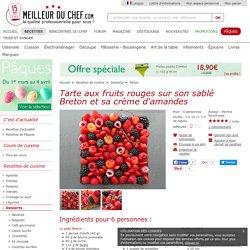 Tarte aux fruits rouges sur son sablé Breton et sa crème d'amandes - Notre recette