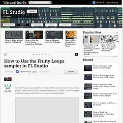 How to use the Fruity Loops sampler in FL Studio