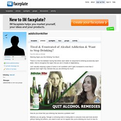 Tired & Frustrated of Alcohol Addiction & Want to Stop Drinking? by addictionkiller