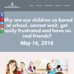 Why our children are so bored at school, cannot wait, get easily frustrated and have no real friends? — Victoria Prooday - Occupational Therapist