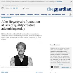 John Hegarty airs frustration at lack of quality creative advertising today