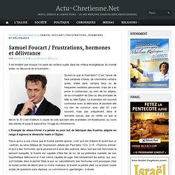 Samuel Foucart / Frustrations, hormones et délivrance