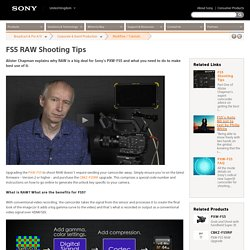FS5 RAW Shooting Tips