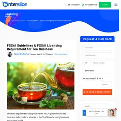 Tea safety guidelines by the FSSAI India – Enterslice
