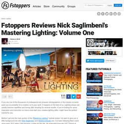 Fstoppers Reviews Nick Saglimbeni's Mastering Lighting: Volume One