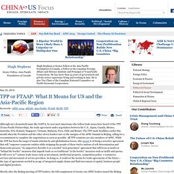 TPP or FTAAP: What It Means for US and the Asia-Pacific RegionCHINA US Focus