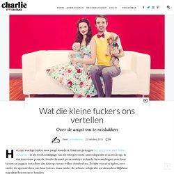 Wat die kleine fuckers ons vertellen : Charlie magazine
