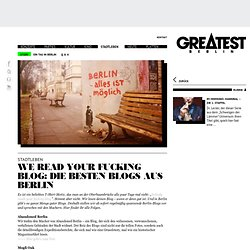 We Read Your Fucking Blog: die besten Blogs aus Berlin | Greatest Berlin
