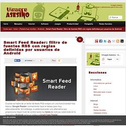 Smart Feed Reader: filtro de fuentes RSS con reglas definidas por usuarios de Android