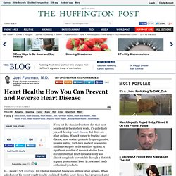 Joel Fuhrman, M.D.: Heart Health: How You Can Prevent and Reverse Heart Disease
