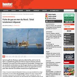 Fuite de gaz en mer du Nord : Total totalement dépassé - Catastrophe environnementale