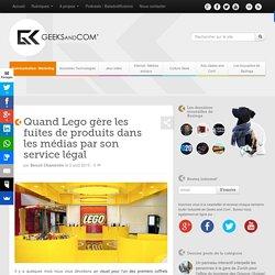 Quand Lego gère les fuites de produits dans les médias par son service légal