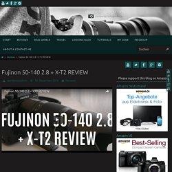 Fujinon 50-140 2.8 + X-T2 REVIEW