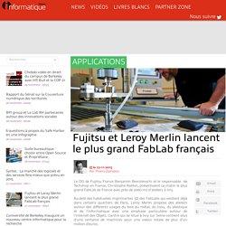 Fujitsu et Leroy Merlin lancent le plus grand FabLab français