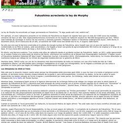 Fukushima acrecienta la ley de Murphy