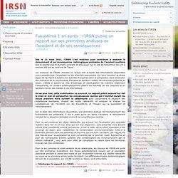 Fukushima 1 an après : l'IRSN publie un rapport sur ses premières analyses de l'accident et de ses conséquences