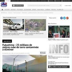 LCI/TF1 28/09/11 Fukushima : 23 millions de mètres cube de terre contaminée à éliminer