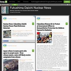 Fukushima Daiichi Nuclear News