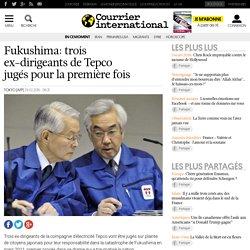 Fukushima: trois ex-dirigeants de Tepco jugés pour la première fois
