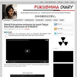 [Alert] Fukushima emission to reach Tokyo area from afternoon of 3/19/2013