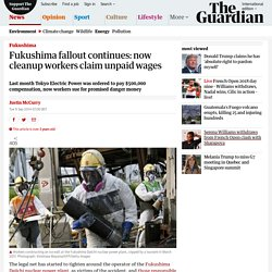 Fukushima fallout continues: now cleanup workers claim unpaid wages