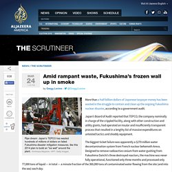 Fukushima Frozen Wall Up in Smoke